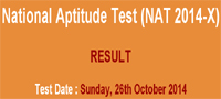 National Aptitude Test Online Result NAT -X 26 October 2014